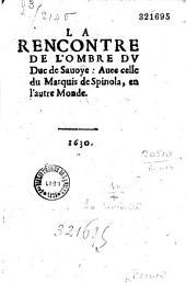La Rencontre de l'ombre du duc de Sauoye : Auec celle du Marquis de Spinola, en l'autre Monde