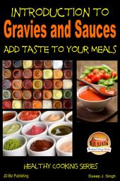 Introduction to Gravies and Sauces - Add Taste to Your Meals