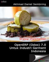 Odoo / OpenERP 7.0 Untuk Industri Garment Indonesia: Strategi Implementasi
