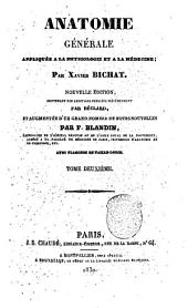 Anatomie generale, appliquee a la physiologie et a la medecine; par Xavier Bichat: Volume2