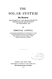 The Solar System: Six Lectures Delivered at the Massachusetts Institute of Technology in December, 1902