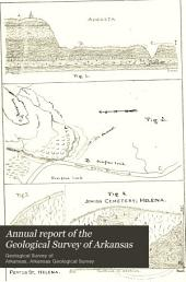 Annual Report of the Geological Survey of Arkansas ...: Volume 2