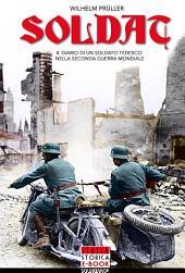 Soldat: Il diario di un soldato tedesco nella seconda guerra mondiale
