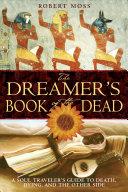 The Dreamer s Book of the Dead PDF