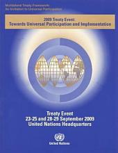 Multilateral Treaty Framework: An Invitation to Universal Participation : 2009 Treaty Event : Towards Universal Participation and Implementation