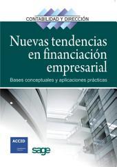 Nuevas tendencias en financiacion empresarial: Bases conceptuales y aplicaciones prácticas