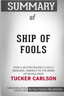 Summary of Ship of Fools by Tucker Carlson  Conversation Starters