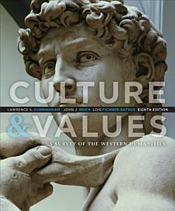 Culture and Values  A Survey of the Western Humanities Book