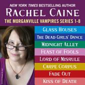 The Morganville Vampires:: Books 1-8