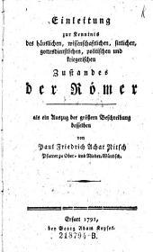 Einleitung zur Kenntnis des häuslichen, wissenschaftlichen, sittlichen, gottesdienstlichen, politischen und kriegerischen Zustandes der Römer