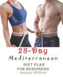 The 28 Day Mediterranean Diet Plan For Beginners