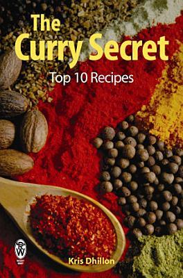 The Curry Secret  Top 10 Recipes PDF