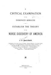A Critical Examination of the Evidences Adduced to Establish the Theory of the Norse Discovery of America: Issue 1