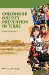 Childhood Obesity Prevention in Texas: Workshop Summary