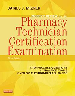 Mosby s Review for the Pharmacy Technician Certification Examination   E Book Book