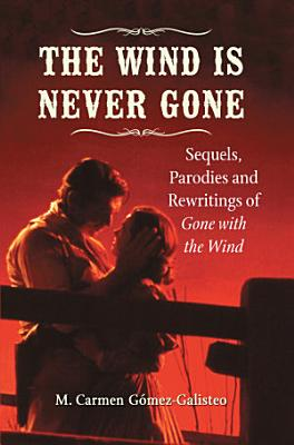 The Wind Is Never Gone