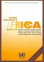 South-south Cooperation: Africa and the New Forms of Development Partnership