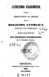 Catecismo filosófico, ó sean, Observaciones en defensa de la religion católica contra sus enemigos, 4
