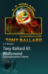 Tony Ballard 61: Wolfsmond: Cassiopeiapress Horror