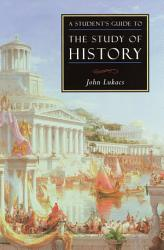 A Student S Guide To The Study Of History Book PDF