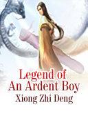 Legend of An Ardent Boy