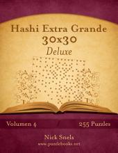 Hashi Extra Grande 30x30 Deluxe - Volumen 4 - 255 Puzzles