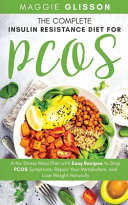 The Complete Insulin Resistance Diet for PCOS