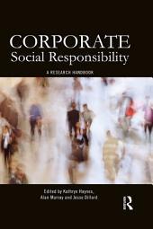 Corporate Social Responsibility: A Research Handbook