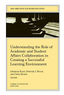 Understanding the Role of Academic and Student Affairs Collaboration in Creating a Successful Learning Environment PDF
