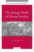 The Strange World of Human Sacrifice PDF