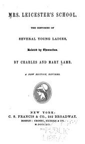 Mrs. Leicester's school: The histories of several young ladies, related by themselves