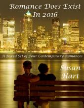 Romance Does Exist In 2016: A Boxed Set of Four Contemporary Romances