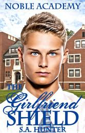 The Girlfriend Shield (Noble Academy, #4)