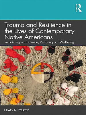 Trauma and Resilience in the Lives of Contemporary Native Americans