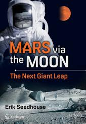 Mars via the Moon: The Next Giant Leap