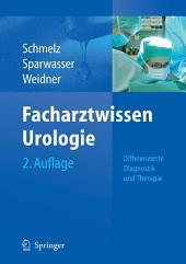 Facharztwissen Urologie: Differenzierte Diagnostik und Therapie, Ausgabe 2