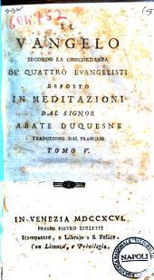 Il Vangelo secondo la concordanza de' quattro evangelisti esposto in meditazioni dal signor abate Duquesne traduzione dal francese.[Girandeau!. Tomo 1.(-12.): Volume 5