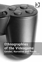 Ethnographies of the Videogame PDF