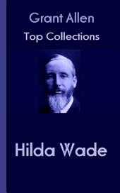 Hilda Wade: Grant Allen's Top Collection