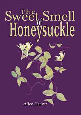 The Sweet Smell of Honeysuckle PDF