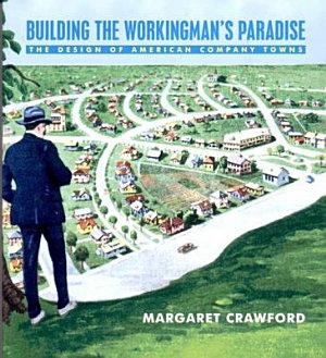 Building the Workingman s Paradise