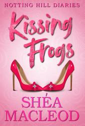 Kissing Frogs: A Contemporary Romance