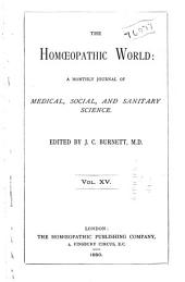 The Homoeopathic World: Volume 15