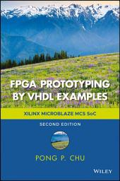 FPGA Prototyping by VHDL Examples: Xilinx MicroBlaze MCS SoC, Edition 2