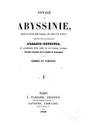 Voyage en Abyssinie, dans le pays des Galla, de Choa et d'Ifat: précédé d'une excursion dans l'Arabie-Heureuse, et accompagné d'une carte de ces diverses contrées, Volume3