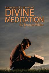 Instructions for the Art of Divine Meditation