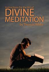 Instructions for the Art of Divine Meditation