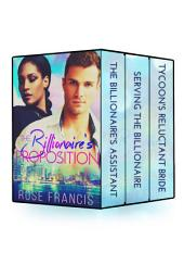 The Billionaire's Proposition - Complete Collection (BWWM Romance)