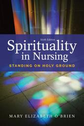 Spirituality in Nursing: Edition 6