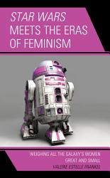 Star Wars Meets The Eras Of Feminism Book PDF